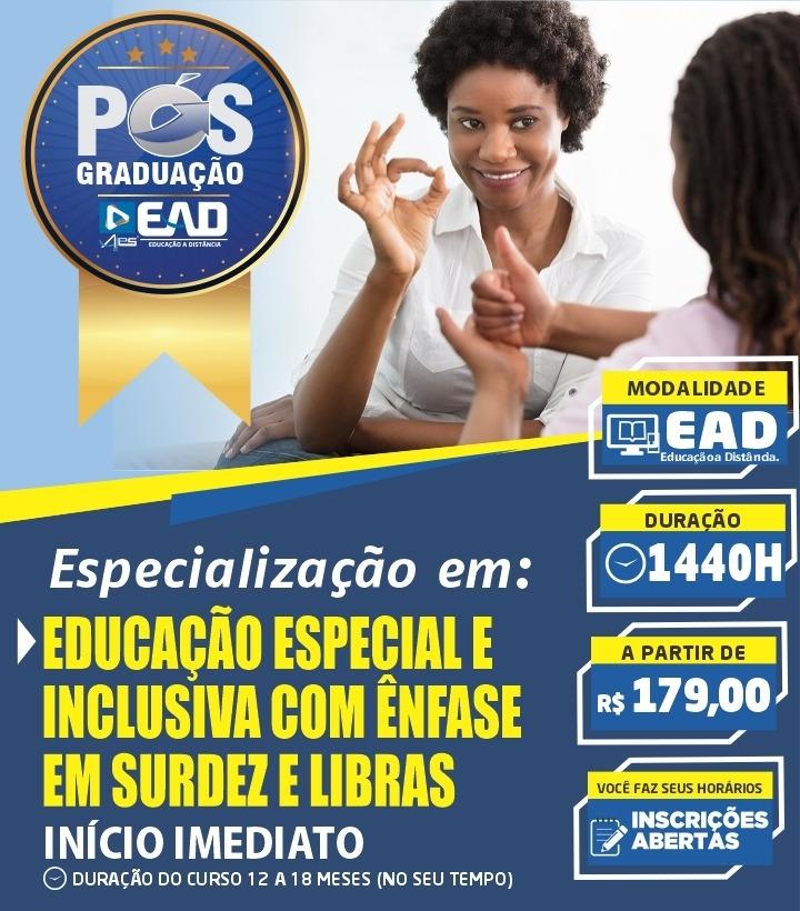 Especialização Docente  Educação Especial e Inclusiva com ênfase em Surdez e Libras